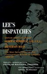 Lee's Dispatches: Unpublished Letters of General Robert E. Lee, C.S.A., to Jefferson Davis and the War Department of the Confederate States of America 1862-65 - Robert E. Lee