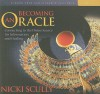 Becoming an Oracle: Connecting to the Divine Source for Information and Healing - Nicki Scully