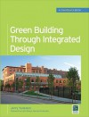 Green Building Through Integrated Design (GreenSource Books) (Mcgraw-Hill's Greensource) - Jerry Yudelson, Yudelson Jerry