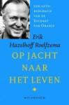 Op jacht naar het leven - Erik Hazelhoff Roelfzema