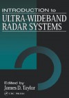 Introduction To Ultra Wideband Radar Systems - James D. Taylor