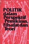 Politik dalam Perspektif Pemikiran, Filsafat dan Teori - David Miller, Larry Siedentop