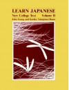 Learn Japanese: New College Text , Volume II (Learn Japanese) - John Young