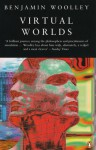 Virtual Worlds - Benjamin Woolley
