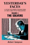 Yesterday's Faces: A Study of Series Characters in the Early Pulp Magazines Volume 4: The Solvers - Robert Sampson