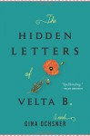 The Hidden Letters of Velta B. - Gina Ochsner