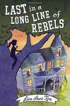 Last in a Long Line of Rebels - Lisa Lewis Tyre