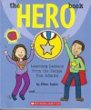The Hero Book - Learning Lessons From the People You Admire - Ellen Sabin