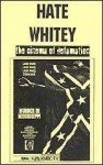 Hate Whitey - The Cinema of Defamation - Michael A. Hoffman II