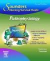 Saunders Nursing Survival Guide: Pathophysiology - Kathleen Jo Gutierrez, Phyllis G. Peterson