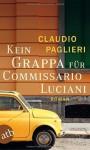 Kein Grappa für Commissario Luciani: Roman (Commissario Luciani ermittelt) von Paglieri. Claudio (2013) Taschenbuch - Paglieri. Claudio
