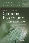 Principles of Criminal Procedure: Investigation, 2d, Concise Hornbook Series - Wayne R. Lafave, Jerold H. Israel, Nancy J. King, Orin S. Kerr