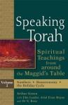Speaking Torah, Volume 2: Spiritual Teachings from Around the Maggid's Table - Arthur Green, Ebn Leader, Ariel Evan Mayse, Or N Rose