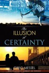 The Illusion of Certainty - Greg Messel
