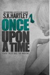 Once Upon A Time (Fairy Tales Are For Morons Book 1) - S.K. Hartley