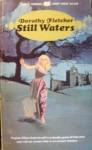 Still Waters - Dorothy Fletcher