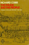 The Police and the People: French Popular Protest, 1789-1820 - Richard Cobb