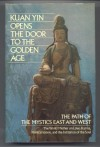 Kuan Yin Opens the Door to the Golden Age: The Path of the Mystics East and West (Pearls of Wisdom, Volume 25, Books 1) - Mark L. Prophet, Elizabeth Clare Prophet