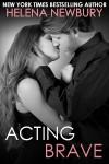 Acting Brave - Helena Newbury
