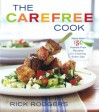 The Carefree Cook - Rick Rodgers