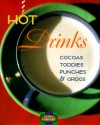 Hot Drinks: Cocoas, Toddies, Punches, Grogs - Suzanne Kotz