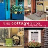 The Cottage Book: Living Simple and Easy - Carol Bass, Dennis Welsh