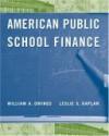 American Public School Finance - William Owings, Leslie Kaplan