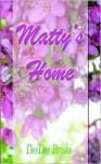 Matty's Home - Deedee Briski
