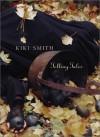 Kiki Smith: Telling Tales - Helaine Posner, Kiki Smith