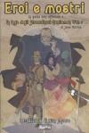 Eroi e mostri: La guida non ufficiale a La Lega degli Straordinari Gentlemen Vol.1 - Alan Moore, Leonardo Rizzi, Jess Nevins