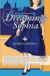 Dreaming Sophia: Because Dreaming is an Art - Melissa Muldoon