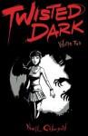 Twisted dark volume 2 - Neil Gibson