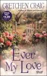 Ever My Love - Gretchen Craig