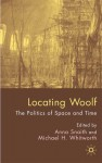 Locating Woolf: The Politics of Space and Place - Michael H. Whitworth, Anna Snaith