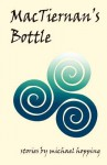 Mactiernan's Bottle - Michael Hopping