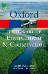 A Dictionary of Environment and Conservation - Michael Allaby, Chris Park
