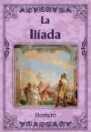 La Ilíada - Homer