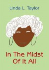 In The Midst Of It All - Linda Taylor