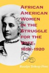African American Women in the Struggle for the Vote, 1850�1920 - Rosalyn Terborg-Penn