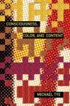 Consciousness, Color, and Content (Representation and Mind) (Representation and Mind series) - Michael Tye