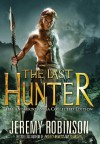 The Last Hunter - Collected Edition - Jeremy Robinson