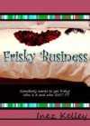 Frisky Business - Inez Kelley