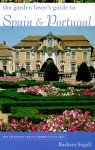 The Garden Lover's Guide to Spain and Portugal - Barbara Segall