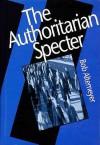 The Authoritarian Specter - Bob Altemeyer