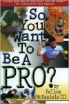 So You Want to Be a Pro? - Pellom McDaniels