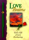 Love Psalms: God's Gift Of Home And Direction - Terry Whalin, W. Terry Whalin