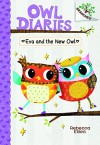 Eva and the New Owl (Owl Diaries) - Rebecca Elliott