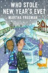 Who Stole New Year's Eve? - Martha Freeman