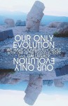 Our Only Evolution: We Have Come Full Circle: Book One of the Evolution Series - S. J. Gallagher