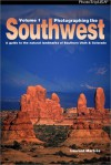 Photographing The Southwest: A Guide To The Natural Landmarks Of Southern Utah & Southwest Colorado - Laurent Martres